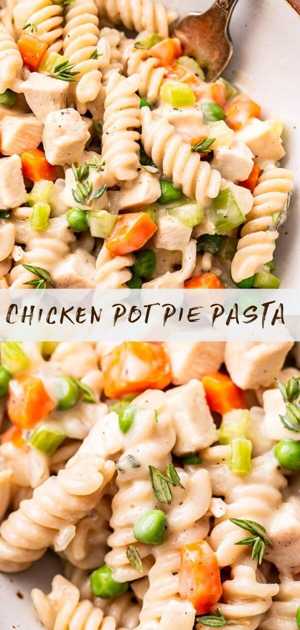 Chicken Pot Pie Pasta collage with closeup photos on the top and bottom showing the rotini pasta, diced chicken, peas and carrots.
