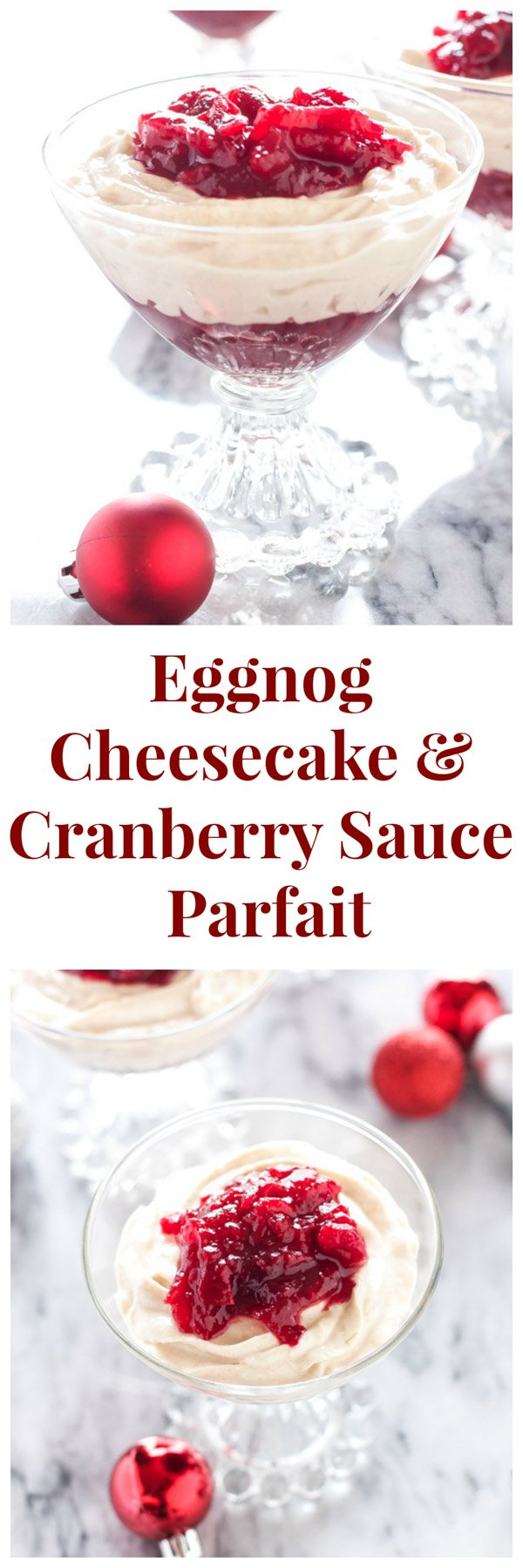 Eggnog Cheesecake and Cranberry Sauce Parfaits | Layers of no bake eggnog cheesecake and cranberry sauce are the perfect show stopping holiday dessert! | www.reciperunner.com