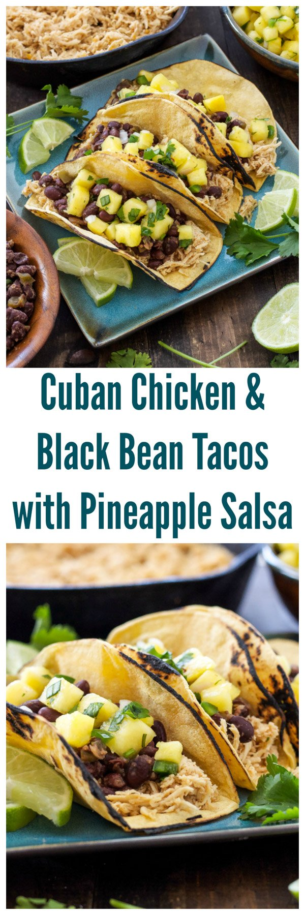 Cuban Chicken and Black Bean Tacos with Pineapple Salsa - Recipe ...