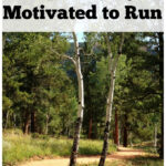 Tips to Stay Motivated to Run | We all lose our motivation to run, here are some tips to help you stay on track! @reciperunner