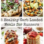 5 Healthy Carb Loaded Meals for Runners | Carb rich meals to power you through your next race or long run!